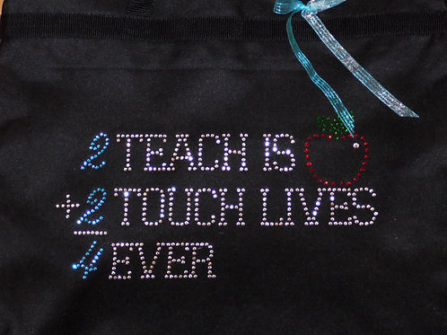 Rhinestone Large Teacher Tote - 2 Teach is 2 Touch Lives 4 Ever