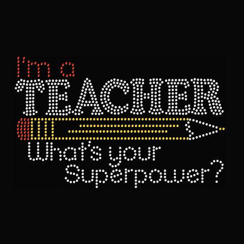 Rhinestone I'm a Teacher What's Your Superpower T-Shirt
