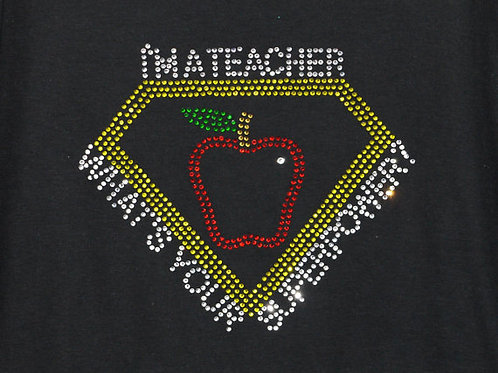 Rhinestone I'm a Teacher What's Your Superpower with SuperPower Crest T-Shirt