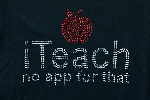Rhinestone I Teach No App for That Teacher T-Shirt