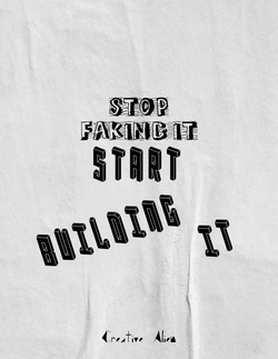Stop Faking It Start Building It -Candic