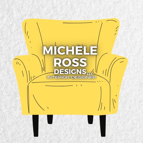 MICHELE ROSS DESIGNS,LLC
