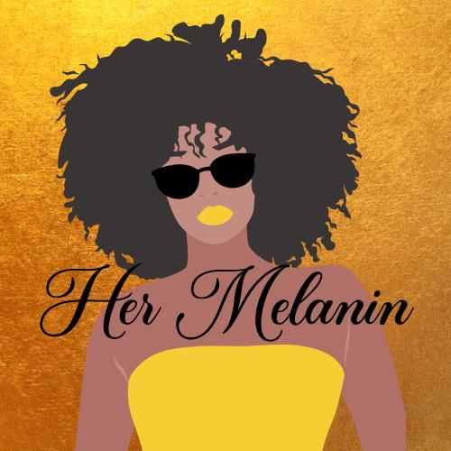 Her Melanin - Gold Back Black Letters LO