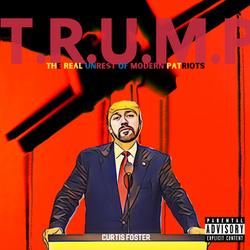 Curtis Foster - T.R.U.M.P