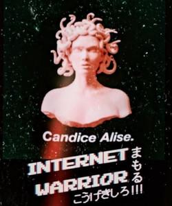 Internet Warrior. Candice Alise. TA.