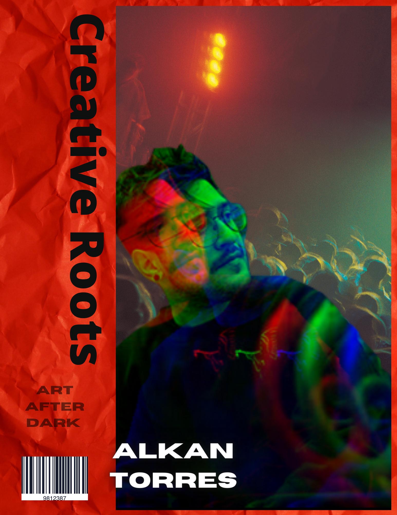 CREATIVE ROOTS ARTIST FEATURE Alkan Torr