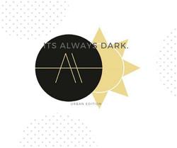 AADW | It's Always Dark.