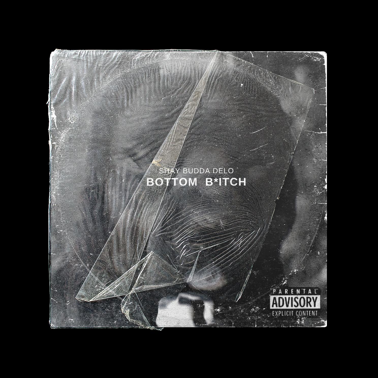 Bottom Bitch - Deloney