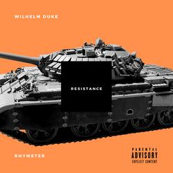 RESISTANCE - Rhymster & Wilhelm Duke