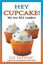 Cover art for Liz Jazwiec's book Hey Cupcake! We Are ALL Leaders