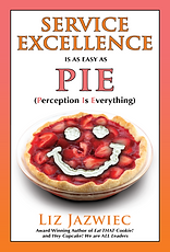Cover art for Liz Jazwiec's book Service Excellence Is As Easy As PIE