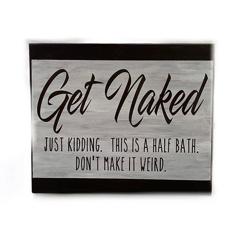 Wood Sign - Get Naked