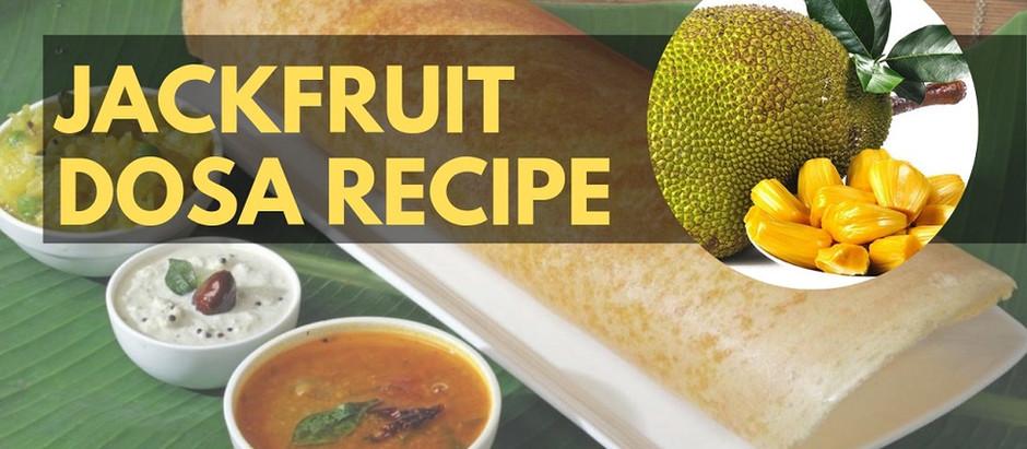 Jackfruit Dosa Recipe