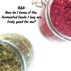 Q&A: How do I know if the fermented foods I buy are truly good for me?