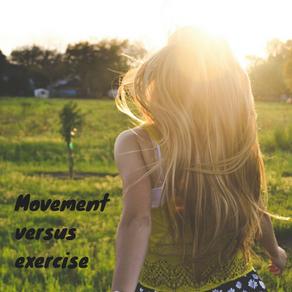 Movement versus exercise