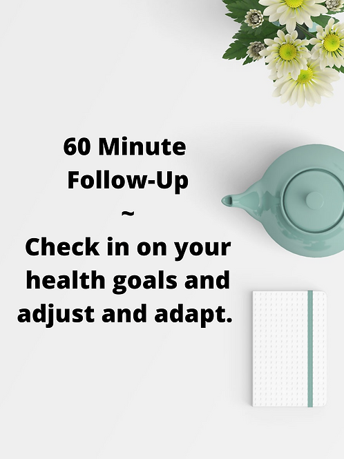 60 Minute Follow-Up