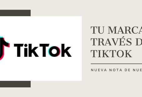 Tu marca a través de TikTok