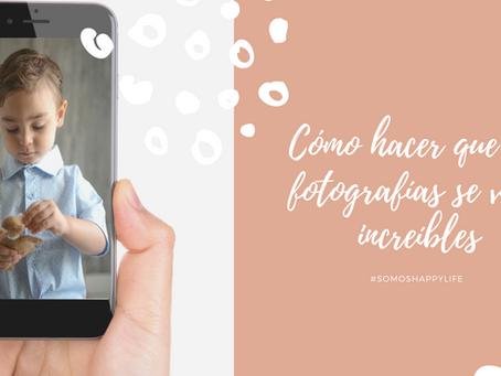 Cómo hacer que tus fotografías se vean increíbles