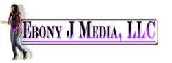 Ebony J Media, LLC