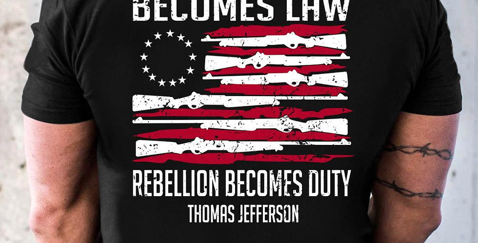 When Tyranny Becomes Law Rebellion Becomes Duty US Flag Men Black T-Shirt