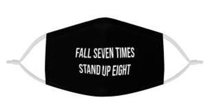 Fall Seven Times, Stand Up Eight   Fashion Face Mask