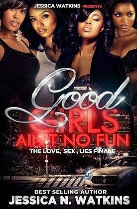 Love, Sex, Lies THE FINALE Good Girls Ain't No Fun
