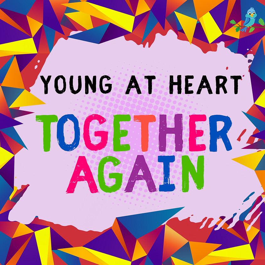 Young at Heart:  Together Again!
