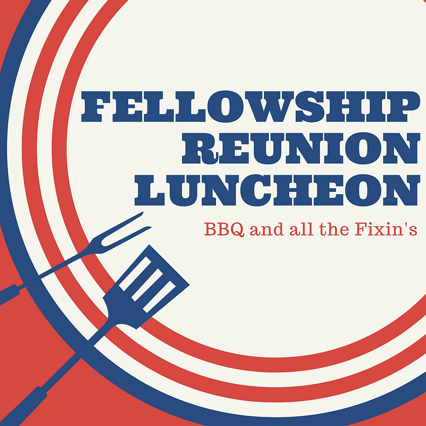 Fellowship Reunion Luncheon