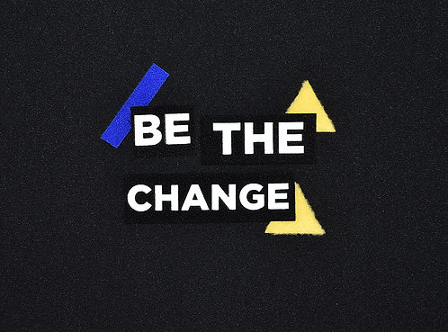 Be the Change Patch Set