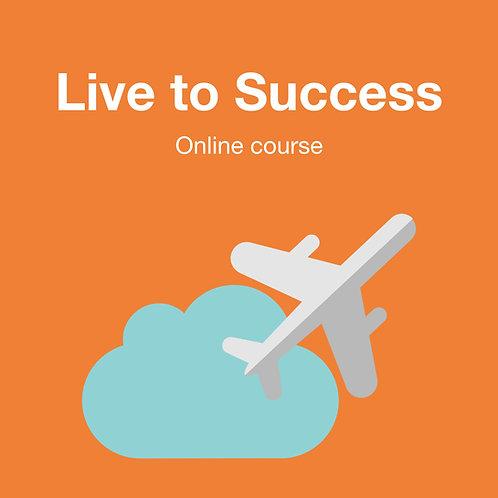 Live to Success - ใช้ชีวิตแบบคนสำเร็จ สร้าง Mindset แบบคนสตรอง
