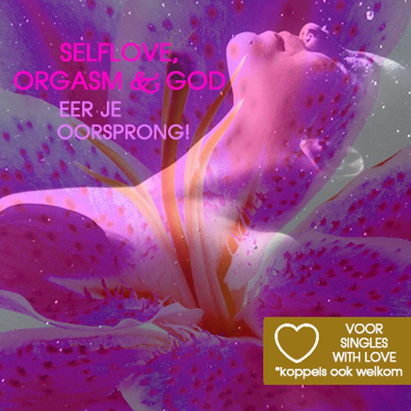 Voor Singles (Stellen Welkom) | Selflove, Orgasm & God! | Zon 20 febr 2022 | Incl. lunch
