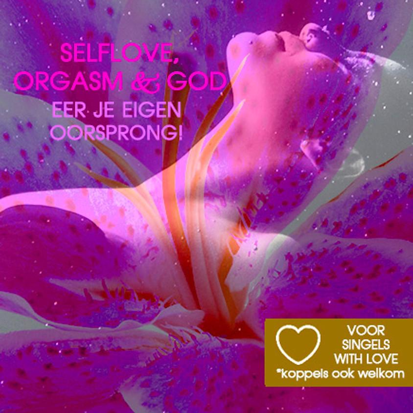 Voor Singles (Stellen Welkom) | Selflove, Orgasm & God! | Zaterdag 11 sept | Incl. lunch