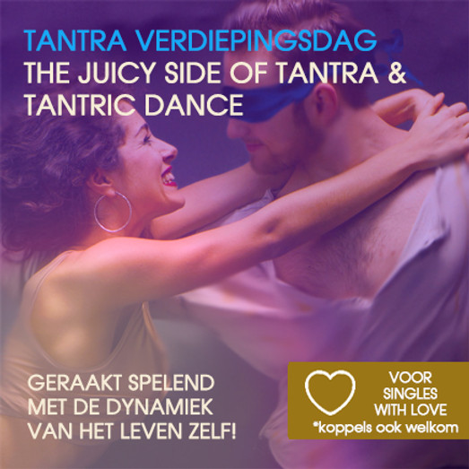 Tantra Verdiepingdag   Juicy Side of Tantra & Tantric Dance   Singles (Stellen Welkom)   Zondag 28 nov 2021