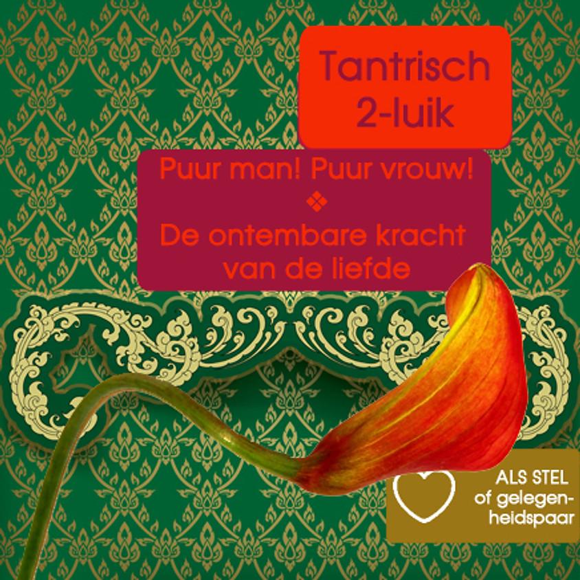 Tweede Dag 2-Luik | Rode Tantra Stellen | Zat 04 juli 2020 | *Alleen in combinatie met zat 20 juni 2020