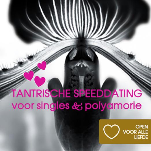 Tantra Speed Dating: Go Slow! | Singles en/ of Polyamoreuze lovers | Life Edition | Dagactiviteit zondag 10 april 2022