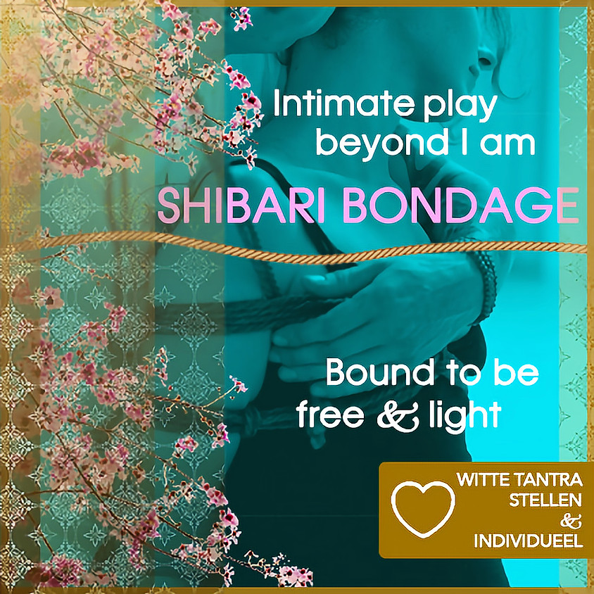 Middag + Avond | Tantra & Shibari Bondage (Intimate Play) | Stellen & Individueel | Zon 19 april 2020