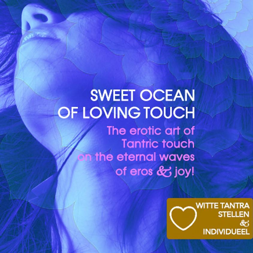 Witte Tantra Weekend | Sweet Ocean of Loving Touch & Tantra Massage (2 delen) | Singles & Koppels | 18 & 19 juli 2020
