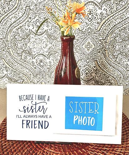 """Photo Plaque """"Sister-Friend"""""""