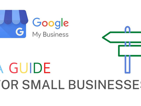 Google My Business - A Guide For Small Businesses