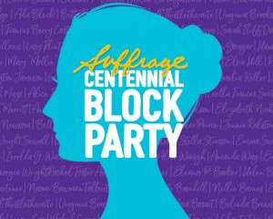 Suffrage Centennial Block Party