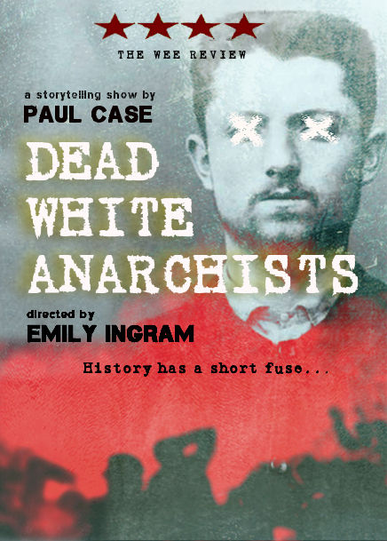 Dead White Anarchists NEW TEXT AND COLOU