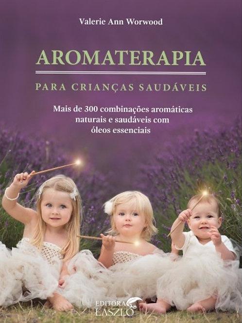 Aromaterapia para Crianças Saudáveis