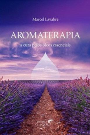 Aromaterapia – A cura pelos óleos essenciais