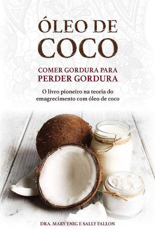 Óleo de Coco – Comer gordura para perder gordura
