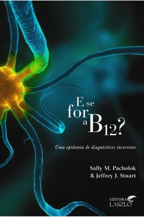 E se for B12?