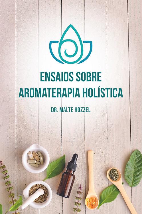 Ensaios sobre Aromaterapia Holística