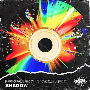 Buzsquez & Dropkillerz - Shadow ALBUM AR