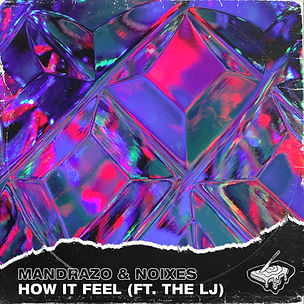Mandrazo & NOIXES - How It Feel (feat. T