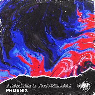 Buzsquez & Dropkillerz - Phoenix ALBUM A