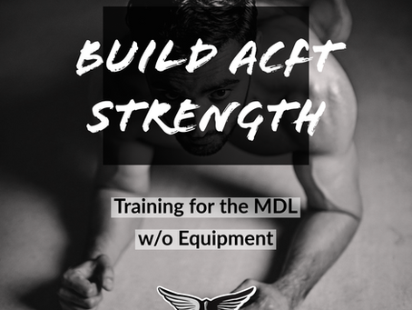 How to Train for the ACFT's 3-Repetition Maximum Deadlift (3RM MDL) without Equipment